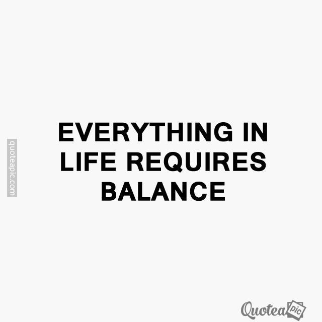 Life requires balance
