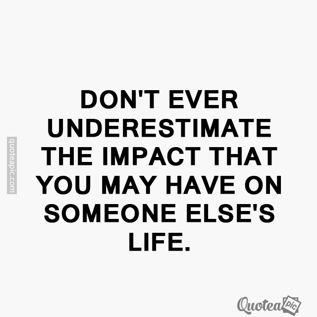 Dont ever underestimate