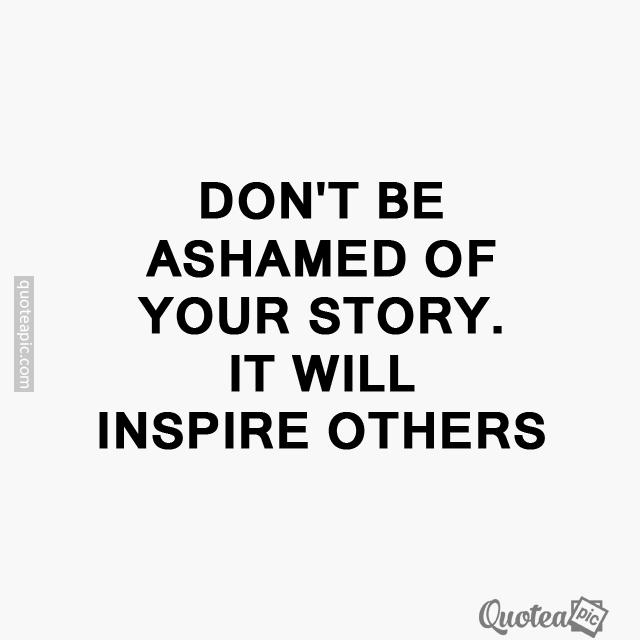 Dont be ashamed