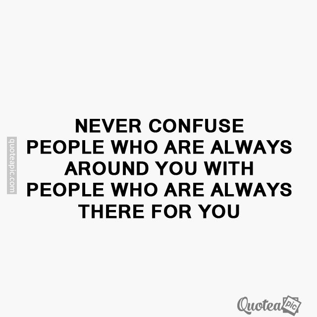 Never confuse people