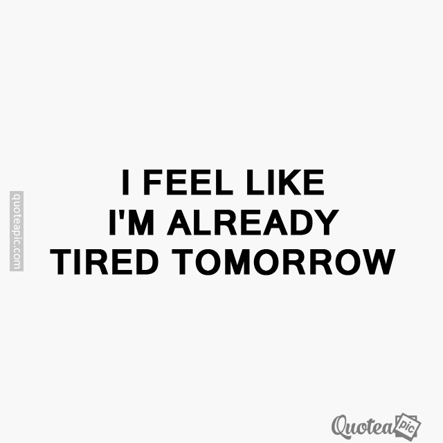 Already Tired