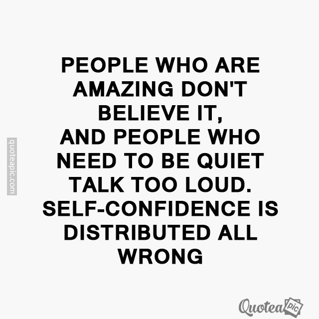 Self confidence is distributed all wrong