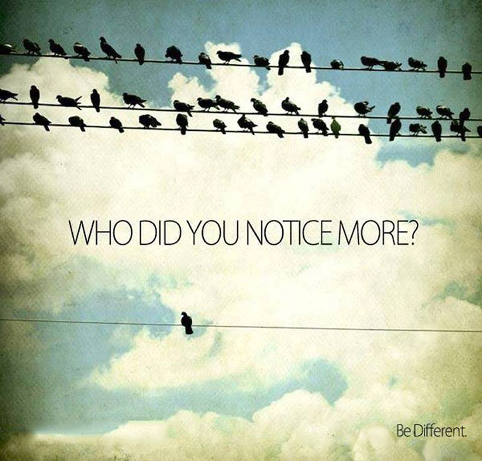 Be That One Different Individual