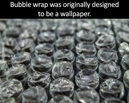 Did You Know That Bubble Wrap