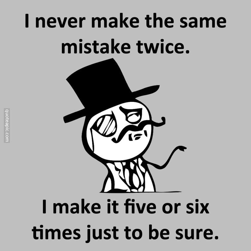Same Mistake Twice
