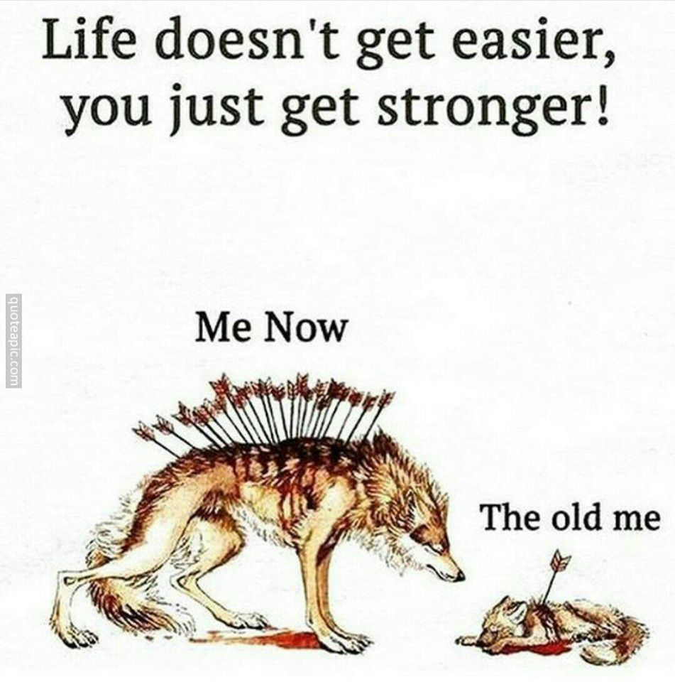 You Just Get Stronger !