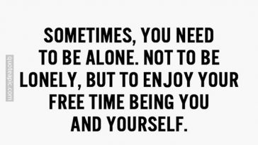 Need To Be Alone