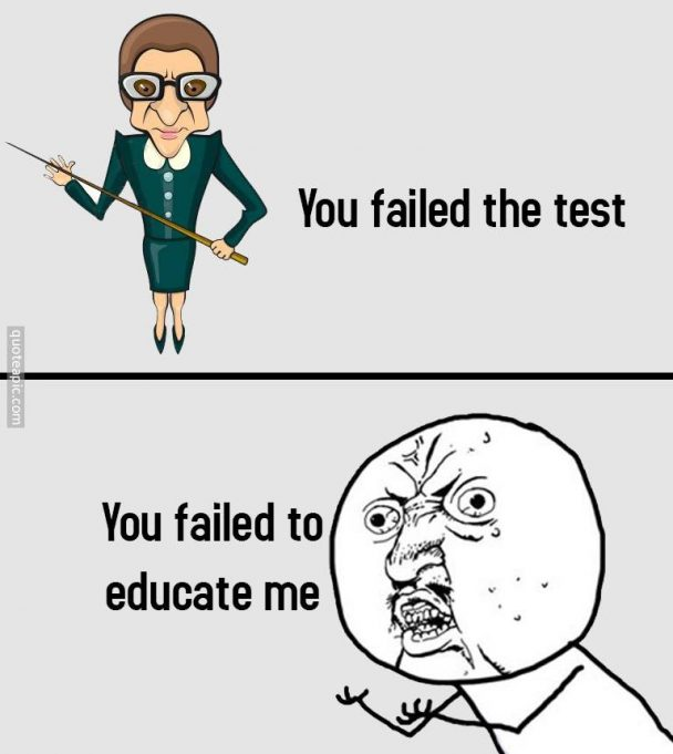 You Failed To Educate Me